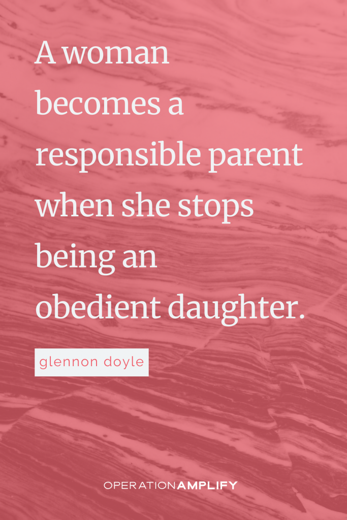 """""""A woman becomes a responsible parent..."""" Untamed Glennon Doyle quote"""