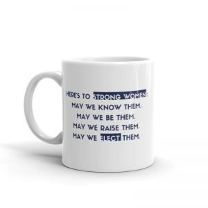 Here's to Strong Women Mug