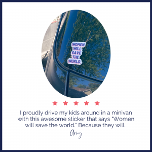 Women Will Save the World Sticker Review