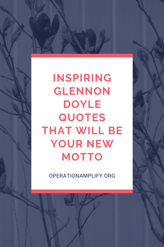 Inspiring Glennon Doyle quotes for activists