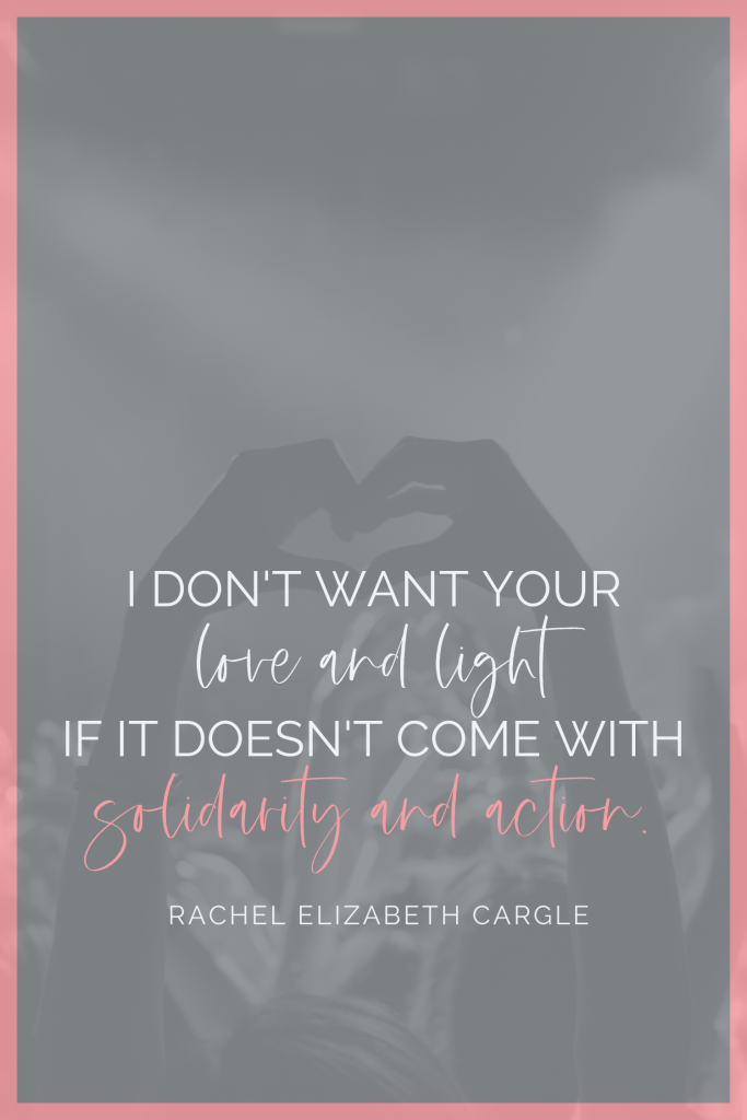 I don't want your love and light Rachel Cargle