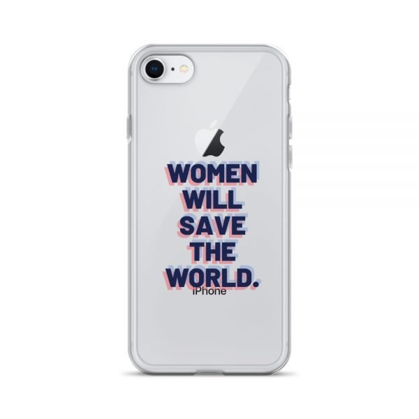 Women Will Save the World iPhone Case