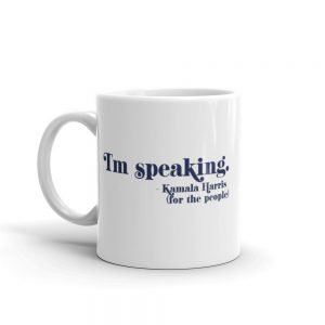 "I""m Speaking Kamala Harris Mug"