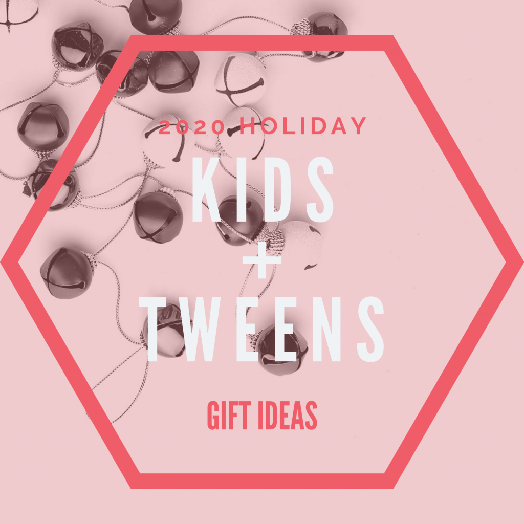 2020 Holiday Kids + Tweens Gift Ideas