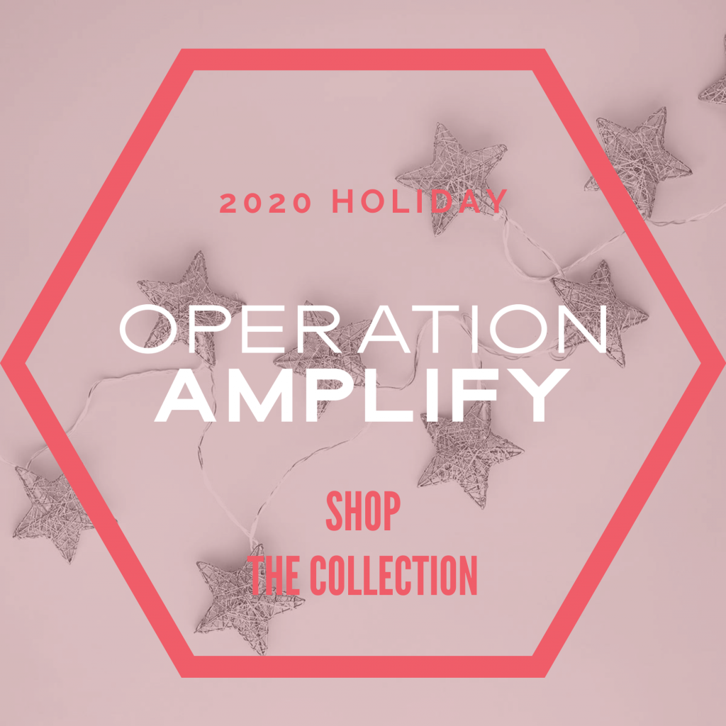 2020 Holiday Operation Amplify Collection