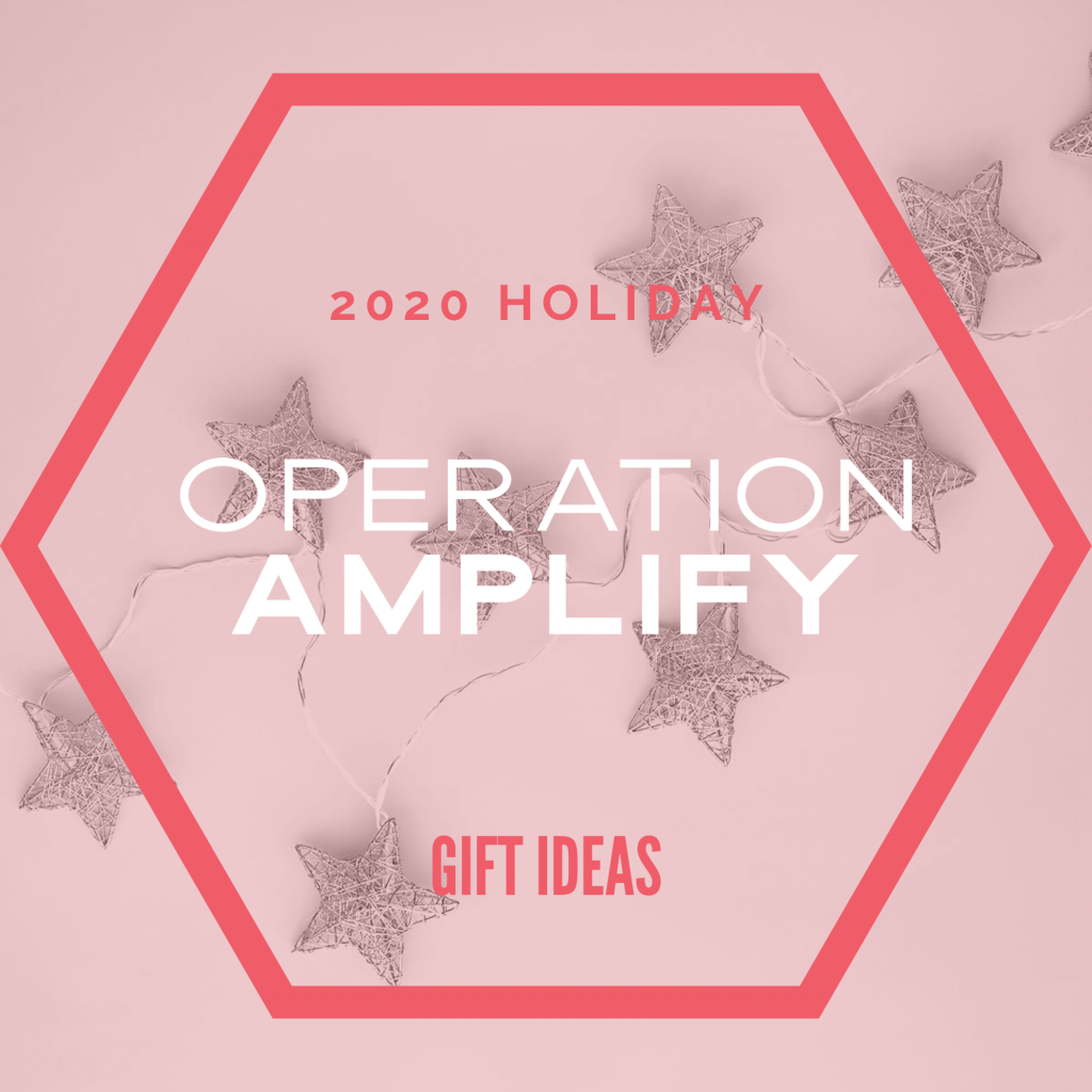 2020 Holiday Operation Amplify Gift Ideas