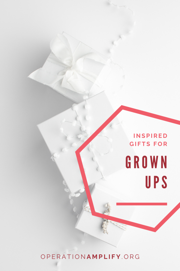 Inspired gifts for grown ups Operation Amplify Gift Guide