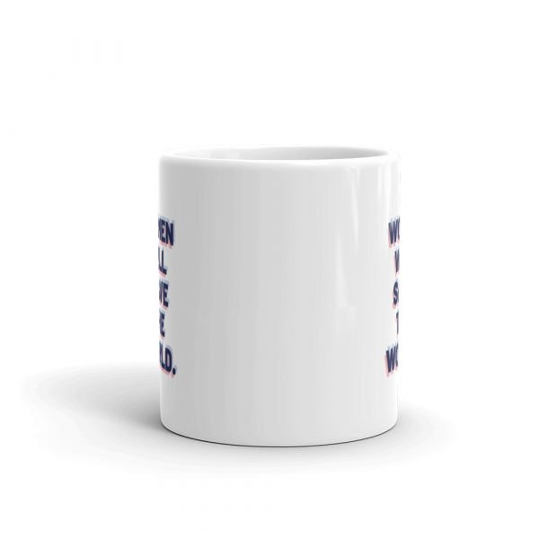 Women Will Save the World Mug
