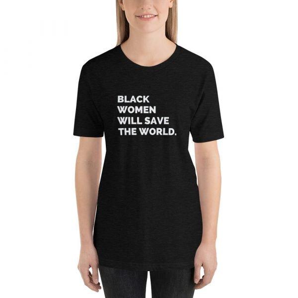 Black Women Will Save the World Tee Shirt