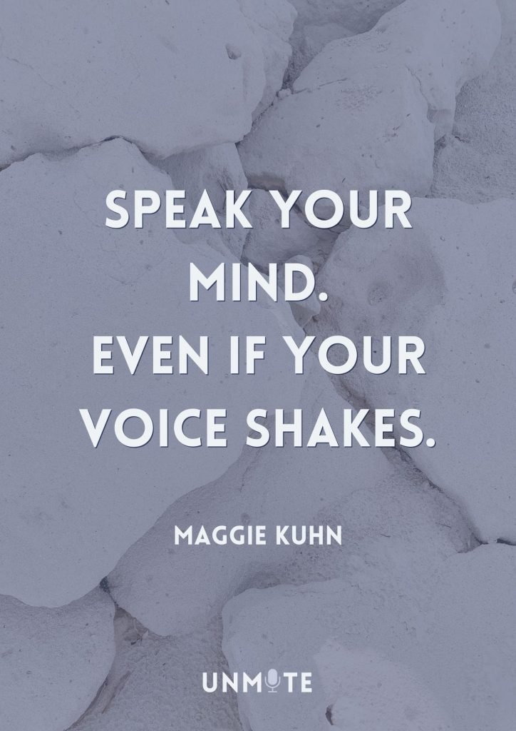 Speak your mind even if your voice shakes quote Make your voice heard Unmute