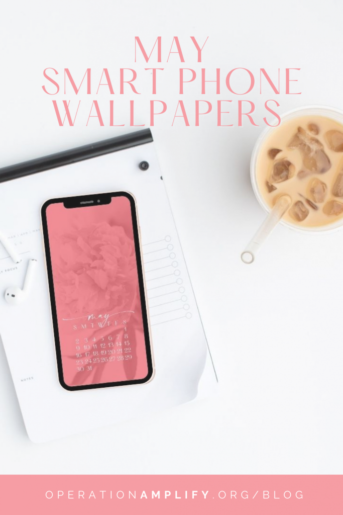 May Smart Phone Wallpapers | pretty calendar and floral backgrounds